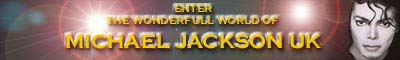 Click here to enter the wornderful world of Michael Jackson UK
